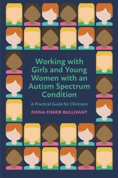 Working with Girls and Young Women with an Autism Spectru... https://www.amazon.co.uk/dp/1785924206/ref=cm_sw_r_pi_dp_U_x_nHJpBb9BHJM2K