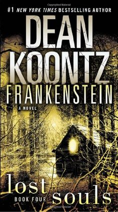 I am reading Frankenstein Lost Souls by Dean Koontz. good story so far. I am going to have to go back and read his other Frankenstein books. Dean Koontz, New York Times, Frankenstein Book, Books To Read, My Books, Horror Books, Horror Fiction, Fiction Books, Lost Soul
