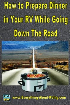 This RVing Tip was submitted to us by Roger from Canada.  It includes a video with 40 Crockpot Recipes...  Read More: http://www.everything-about-rving.com/how-to-prepare-dinner-in-your-rv-while-going-down-the-road.html  ..... check out their Pinterest boards! everything you need to know and then some!