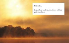 gak tahu Me Quotes, Qoutes, Funny Quotes, Vocabulary, Meant To Be, Poems, Thoughts, Humor, Definitions