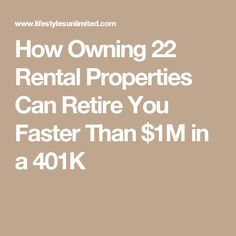 How Owning 22 Rental Properties Can Retire You Faster Than $1M in a 401K