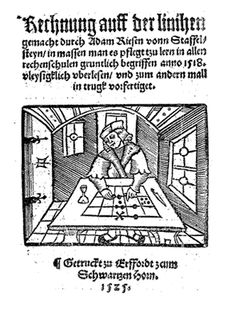 """522 erschien ein zweites Buch. Es hieß """"Rechnung auff der Linihen und der Federn"""". Darin beschrieb er das Rechnen mit dem Rechenbrett, das Aufschreiben von Aufgaben und vielfältige Übungen."""