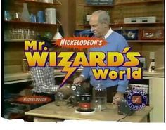 Mr. Wizard's World. I loved science projects when i was a kid. I tried so many from this show.