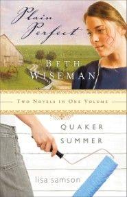 Plain Perfect & Quaker Summer, by   Beth Wiseman, Lisa Samson    http://vyr.so/AbjvMp