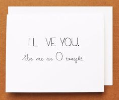 That they finish your sentences: | 24 Shamelessly Sexual Valentine's Day Cards