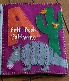 ABC quiet book. Complete with templates for each letter and great instructions.