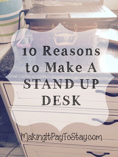 To Reasons to Make a DIY Stand Up Desk