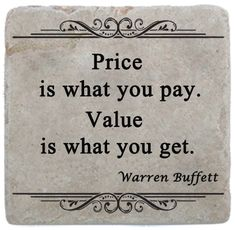Buffett Quotes: Why I'm honored to Create Custom Gifts for Berkshire Hathaway Price is what you pay. Warren Buffett Quote businessPrice is what you pay. Quotable Quotes, Wisdom Quotes, Quotes To Live By, Me Quotes, Motivational Quotes, Inspirational Quotes, Worth Quotes, Real Estate Quotes, Real Estate Humor