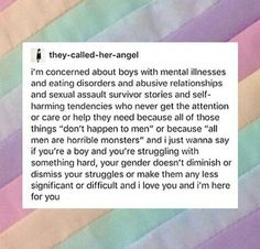 I don't think the hardships and illnesses anyone is struggling through should be overshadowed by their gender or any opposing problems.