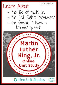 "Martin Luther King Jr. Online Unit Study from Starts At Eight. Use this Martin Luther King Jr Online Unit Study to engage your children in learning a piece of U.S. History. Learn about the Civil Rights Movement, the life of Martin Luther King Jr., and the famous ""I Have a Dream"" speech!"