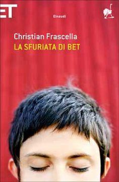 Christian Frascella, La sfuriata di Bet, Super ET - DISPONIBILE ANCHE IN EBOOK