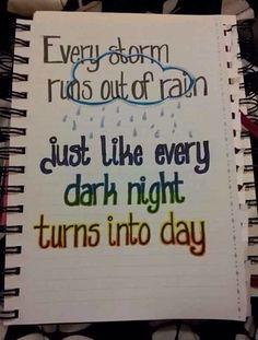 good song --every storm runs out of rain -Gary Allen