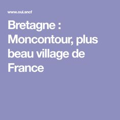 Bretagne : Moncontour, plus beau village de France