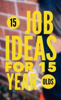 Most jobs require you to be at least 16 years old. However, these ...