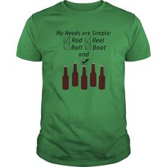 My Needs are Simple: ROD, REEL, BAIT, BOAT and BEER! T Shirt.  Sizes small to 5x.  Various colors.