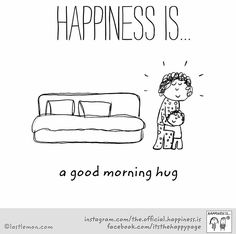 Happiness is a good morning hug. Happy Moments, Happy Thoughts, Make Me Happy, Are You Happy, Good Morning Hug, Daily Quotes, Life Quotes, Words Quotes, Sayings