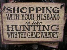 So True!! I love my husband but he sure knows how to take th fun out of shopping, LOL.