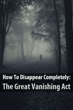 How To Disappear Completely: The Great Vanishing Act