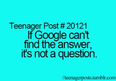 Yup. Sometimes I think my teachers come up with problems, Google them, then if there's an answer, change it until Google can't even help us.