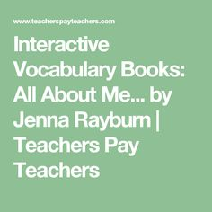 Interactive Vocabulary Books: All About Me... by Jenna Rayburn | Teachers Pay Teachers