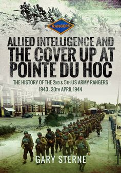 Allied Intelligence and the Cover Up at Pointe Du Hoc ebook by Gary Sterne - Rakuten Kobo Us Army Rangers, Normandy Beach, D Day Landings, History Magazine, War Film, News Around The World, Military Photos, He Is Able, Nonfiction Books