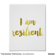 """""""I Am Resilient"""" Gold Cursive Quote Poster"""