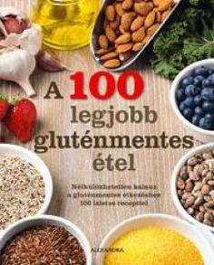 - A 100 legjobb gluténmentes étel
