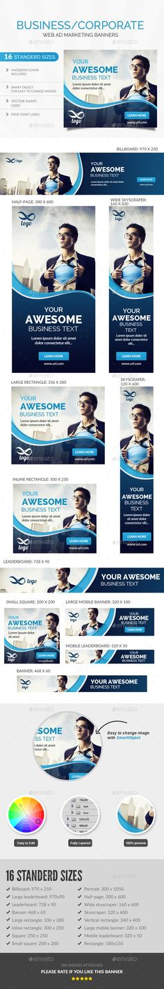 BUSINESS / CORPORATE AD BANNERS TEMPLATE 16 awesome quality banner template PSD files ready for your Services, products, campaigns Each PSD files are easy to edit, layered and fully organized.