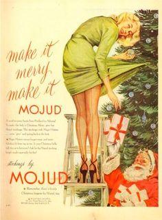Huch, ein Tannenzweig!  So glücklich wie bei dieser sexy Hausfrau hat der Weihnachtsmann lange nicht geschaut. Er bringt ihr Seidenstrümpfe von Mojud. Denn wenn die Frau von 1951 nicht gerade von der Werbung zum Kochen angehalten wird, darf sie auch gerne mal gefälliges Sexobjekt sein.