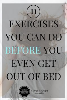 11 Exercises You Can Do Before You Even Get Out of Bed