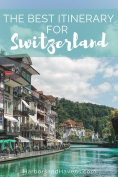 The Best Switzerland Itinerary for 5 Days This Switzerland road trip itinerary will help you plan your vacation to see cute villages, gorgeous castles, soaring mountains, emerald lakes and more!This Switzerland road trip itinerary will help you plan y. Switzerland Itinerary, Switzerland Cities, Switzerland Vacation, Switzerland Summer, Lucerne Switzerland, Visit Switzerland, Backpacking Europe, Europe Travel Tips, European Travel