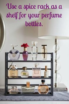 An old spice rack is the perfect size for displaying fragrances.