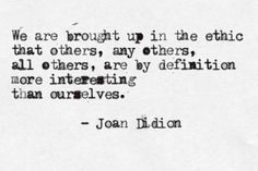 joan didion, quote, <3 true...