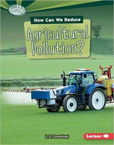 Covers air, water, and biological pollution - and what farmers are doing to solve these problems.  Ages 8+. A Junior Library Guild Selection!