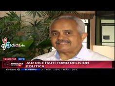 Jad dice Haiti Tomo Decision Politica #Video - Cachicha.com