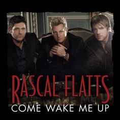 Rascal Flatts' Official Music Video For 'Come Wake Me Up'