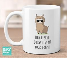 This Llama Doesn't Want Your Drama, funny coffee mug. Give a mug from Nine Dollar Mugs to someone you love or value, or buy one for yourself with a design that makes you laugh, or inspire you with a powerful quote. llama coffee mug Cute Coffee Mugs, Cute Mugs, Funny Mugs, Funny Gifts, Coffee Cups, Birthday Quotes For Her, Friend Birthday, Humor Birthday, Birthday Ideas