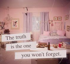 A verdade é a única que você não esquecerá