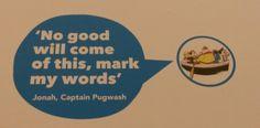 Captain Pugwash quote.