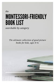 The Ultimate Montessori-Friendly Book List
