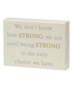 Look what I found on #zulily! 'How Strong We Are' Box Sign #zulilyfinds