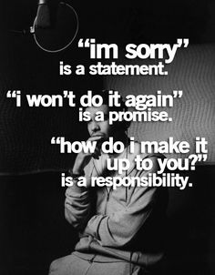 Sorry doesn't mean anything