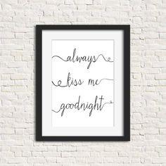 Always Kiss Me Goodnight 8x10 Printable Wall Decor Instant