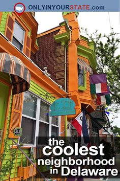 Travel | Delaware | Local Finds | Neighborhood | Houses | Coolest | Colorful | Dining | Unique