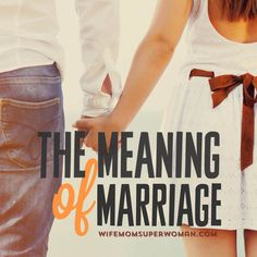 Be sure to re-pin! If you're going to read 1 book/article on marriage, let this be the one! A powerful and eye opening blog post about The Meaning of Marriage (and life, for that matter). [WifeMomSuperwoman.com]