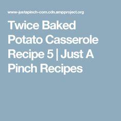 Twice Baked Potato Casserole Recipe 5 | Just A Pinch Recipes