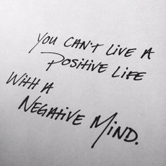 you can't live a #positive life with a #negative mind.