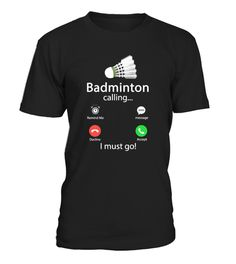 Badminton Is Calling And I Must Go Badminton Tips, Badminton Shirt, Mens Tops, T Shirt, Link, Entertainment Products, Quotes, Passion, Concept