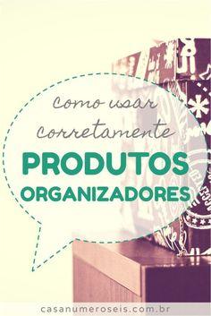 Aprenda a comprar e usar corretamente os organizadores mais comuns (caixas…