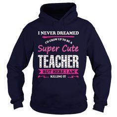 SUPER CUTE TEACHER GREAT T SHIRTS